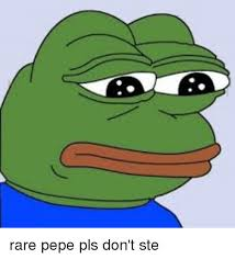 Pls Memes - rare pepe pls don t ste pepe meme on me me