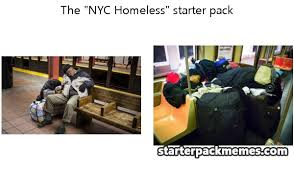 Memes Nyc - the best of starter pack memes nyc homeless