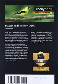 mastering the nikon d500 darrell young 9781681981222 amazon com