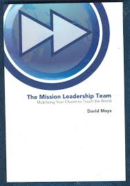 the mission leadership team mobilizing your church to touch the