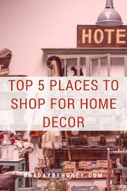 Shop Home Decor Top 5 Places To Shop For Home Decor One Day Of Honey
