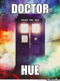 Hue Meme - doctor hue by fyxt meme center