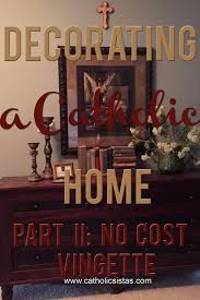 decorating a catholic home no cost hallway vignette catholic sistas
