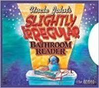 Uncle John Bathroom Reader Uncle John U0027s Slightly Irregular Bathroom Reader By Bathroom