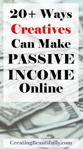 think ebooks and courses are the only way to make passive income
