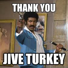 a new jive turkey everyday banter