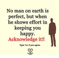 Memes On Relationships - no man on earth is perfect but when he shows effort in keeping you
