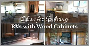 how to update kitchen cabinets without replacing them 7 ideas for updating rvs with wood cabinets without