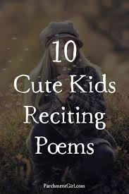 10 more videos of cute kids reciting poems parchment