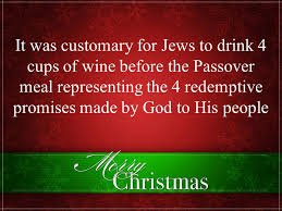 passover 4 cups a christmas message you don t want to hear christians and their