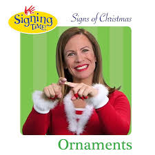 what s the asl sign for ornaments signing time