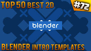best templates for blender top 50 best blender 2d intro templates 72 free download youtube