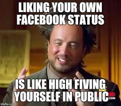 Facebook Likes Meme - ancient aliens meme imgflip