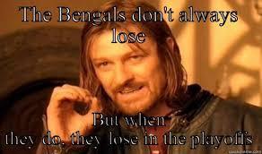 Bengals Memes - bengals lose in playoffs quickmeme