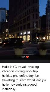 Memes Nyc - nyc hello nyc travel traveling vacation visiting work trip