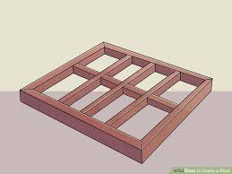 how to frame a floor how to frame a floor 9 steps with pictures wikihow