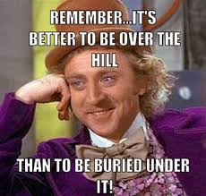 Funny Bday Meme - over the hill birthday memes funny birthday pictures