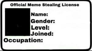 meme stealing license template dank memes amino