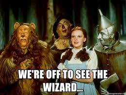 Wizard Of Oz Meme Generator - we re off to see the wizard dorothy wizard of oz meme generator