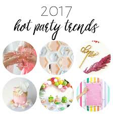 party trends for 2017 u2013 one stylish party