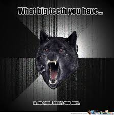 Big Teeth Meme - what big teeth you have by sillyguy99 meme center