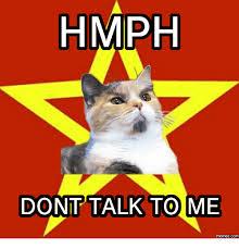 Don T Talk To Me Meme - hmph dont talk to me com don t talk to me meme on me me