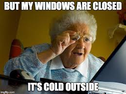 Cold Outside Meme - grandma finds the internet meme imgflip