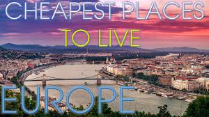 top 10 cheapest places to live in europe youtube