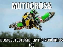 Motocross Meme - motocross because football players need heros too meme on me me