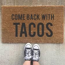 come back with tacos door mat funny door mat coir door