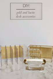 Diy Desk Storage by Diy Files Gold And Lucite Desk Accessories Burlap U0026 Lace