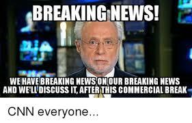 Breaking News Meme - breaking news we have breaking news on our breaking news and