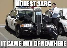 Car Accident Memes - honest sargent honest sarg it came out of nowhere image tagged