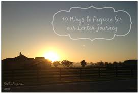 10 ways to prepare for our lenten journey u2013 adventures of an