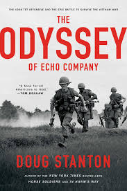 the odyssey of echo company the 1968 tet offensive and the epic