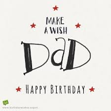 quote for my daughter about life happy birthday dad birthday wishes for your father