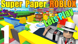 roblox super paper roblox lets play walkthrough ep 1