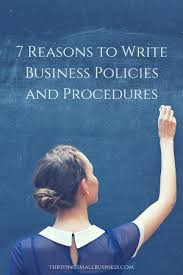 7 reasons to write business policies and procedures u2014 the thriving
