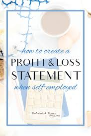 how to do a profit and loss statement when you u0027re self employed