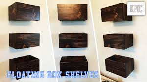 Wooden Box Shelves by My Next Project Floating Box Shelves Youtube