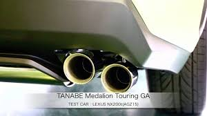 lexus nx performance chip lexus nx200t tanabe medalion touring ga exhaust youtube