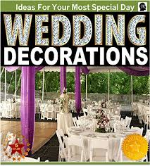 weddings wedding decorations an illustrated picture guide book