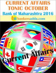 current affairs for bank of maharashtra exam 2016 g k tonic october