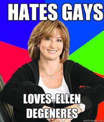 Ellen Meme - hates gays loves ellen degeneres sheltering suburban mom quickmeme