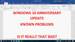 windows 10 anniversary update problems and is it really that bad