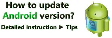 how to upgrade android os how to update android os step by step guide androidworld