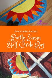 Half Circle Rugs Free Crochet Pattern Partly Sunny Half Circle Rug Creates This
