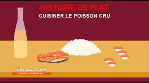cuisiner cru histoire de plat les carnets de julie cuisiner le poisson cru