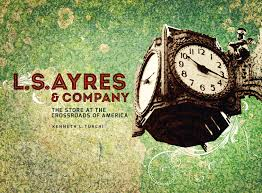 l s ayres and company the store at the crossroads of america