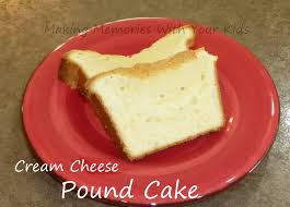 cream cheese pound cake making memories with your kids